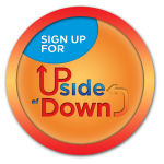 Click here to join the Tribe! Sign up for the UPside of Down Newsletter! Receive 2 FREE Downloads once your subscription is confirmed!